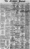 Freeman's Journal Monday 01 April 1867 Page 1