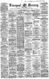 Liverpool Mercury Wednesday 25 February 1863 Page 1