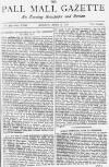 Pall Mall Gazette Monday 08 April 1878 Page 1