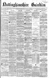 Nottinghamshire Guardian Friday 07 February 1868 Page 1