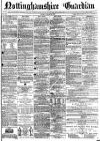 Nottinghamshire Guardian Friday 24 January 1873 Page 1