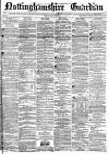 Nottinghamshire Guardian Friday 31 January 1873 Page 1