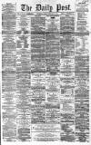 Liverpool Daily Post Tuesday 28 February 1860 Page 1