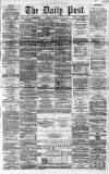 Liverpool Daily Post Saturday 31 March 1860 Page 1