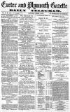 Exeter and Plymouth Gazette Saturday 02 March 1872 Page 1