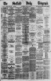 Sheffield Daily Telegraph Wednesday 19 July 1871 Page 1