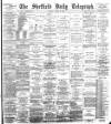 Sheffield Daily Telegraph Tuesday 09 January 1894 Page 1