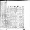 Sheffield Daily Telegraph Friday 13 April 1894 Page 1