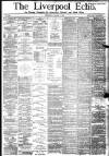 Liverpool Echo Wednesday 02 March 1881 Page 1