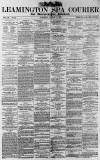 Leamington Spa Courier Saturday 02 August 1879 Page 1
