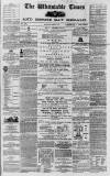 Whitstable Times and Herne Bay Herald Saturday 09 March 1867 Page 1