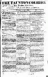 Taunton Courier, and Western Advertiser Wednesday 01 June 1831 Page 1