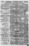 Cambridge Independent Press Saturday 07 March 1863 Page 1