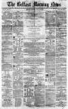 Belfast Morning News Saturday 10 July 1858 Page 1