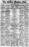 Belfast Morning News Monday 11 October 1858 Page 1