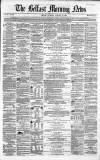 Belfast Morning News Thursday 27 January 1859 Page 1