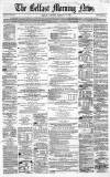 Belfast Morning News Saturday 19 February 1859 Page 1