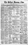 Belfast Morning News Wednesday 27 April 1859 Page 1