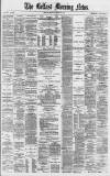 Belfast Morning News Monday 18 August 1879 Page 1