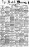 Kendal Mercury Saturday 16 November 1861 Page 1