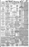 Dublin Evening Mail Monday 22 February 1869 Page 1