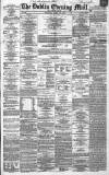 Dublin Evening Mail Wednesday 17 March 1869 Page 1