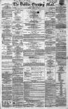 Dublin Evening Mail Monday 22 March 1869 Page 1