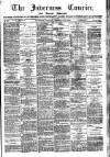 Inverness Courier Tuesday 28 February 1899 Page 1