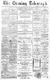 Dundee Evening Telegraph Friday 14 August 1885 Page 1