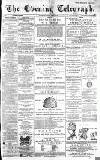 Dundee Evening Telegraph Saturday 24 April 1886 Page 1