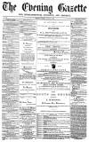 Daily Gazette for Middlesbrough Monday 01 August 1870 Page 1