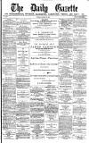 Daily Gazette for Middlesbrough Tuesday 15 January 1878 Page 1