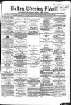 Bolton Evening News Friday 18 November 1870 Page 1