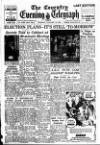 Coventry Evening Telegraph Tuesday 10 January 1950 Page 1