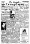 Coventry Evening Telegraph Tuesday 24 January 1950 Page 1
