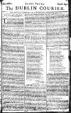The DUBLIN COURIER. From MONDAY December the 12 th, to WEDNESDAY December the 14th, 1763.