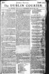 The DUBLIN COURIER* From MONDAY June the 4th, to WEDNESDAY Jutte the 6th, 1764;