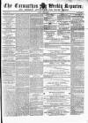 Carmarthen Weekly Reporter Saturday 13 February 1864 Page 1