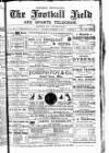 Cricket and Football Field Saturday 13 November 1886 Page 1