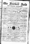 Cricket and Football Field Saturday 20 November 1886 Page 1