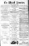 Walsall Advertiser Saturday 03 May 1879 Page 1