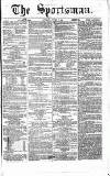 The Sportsman Saturday 07 October 1865 Page 1