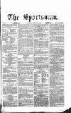 The Sportsman Saturday 24 February 1866 Page 1