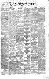 The Sportsman Thursday 24 June 1869 Page 1