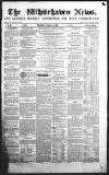 Whitehaven News Thursday 11 February 1858 Page 1