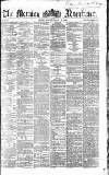 Morning Advertiser Monday 28 March 1864 Page 1