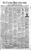 Chepstow Weekly Advertiser Saturday 09 March 1872 Page 1