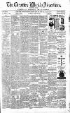 Chepstow Weekly Advertiser Saturday 16 March 1872 Page 1