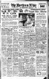 Northern Whig Tuesday 01 August 1950 Page 1