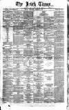 Irish Times Wednesday 08 February 1860 Page 1